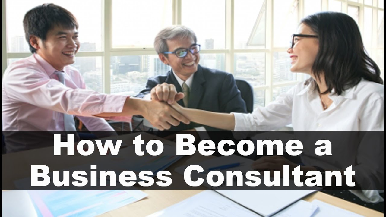 Steps to Follow to Become a Business Consultant